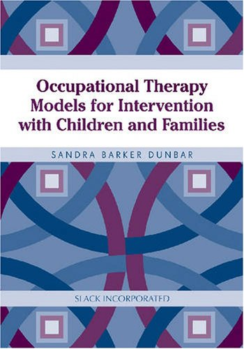 Occupational Therapy Models for Intervention with Children and Families   2007 edition cover