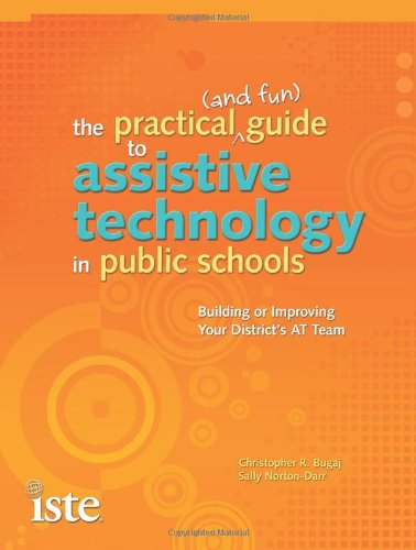 Practical (And Fun) Guide to Assistive Technology in Public Schools   2010 9781564842633 Front Cover