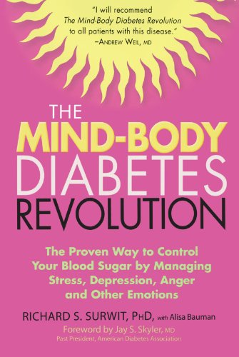 Mind-Body Diabetes Revolution The Proven Way to Control Your Blood Sugar by Managing Stress, Depression, Anger and Other Emotions N/A edition cover