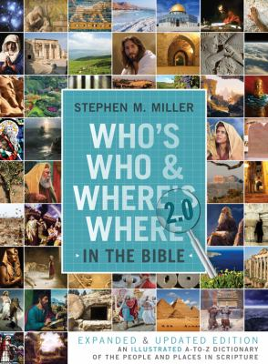 Who's Who and Where's Where in the Bible 2.0 An Illustrated A-to-Z Dictionary of the People and Places in Scripture  2012 (Revised) edition cover