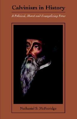 Calvinism in History  N/A 9781932474633 Front Cover