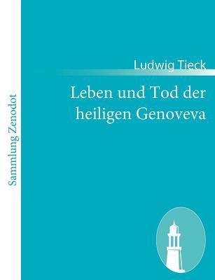 Leben und Tod der Heiligen Genoveva   2010 9783843062633 Front Cover