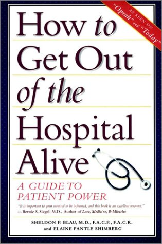 How to Get Out of the Hospital Alive A Guide to Patient Power  1997 9780028623634 Front Cover