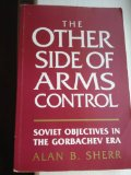 Other Side of Arms Control : Soviet Objectives in the Gorbachev Era  1988 edition cover