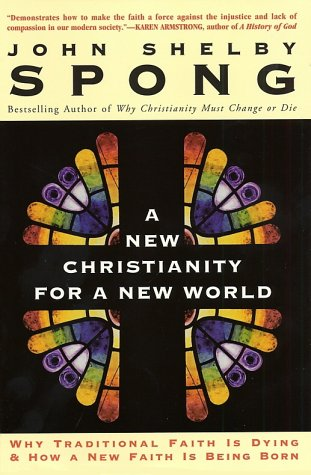 New Christianity for a New World Why Traditional Faith Is Dying and How a New Faith Is Being Born  2001 edition cover
