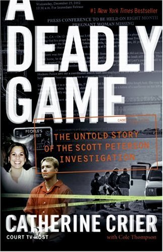 Deadly Game The Untold Story of the Scott Peterson Investigation N/A edition cover
