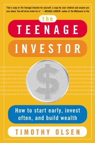 Teenage Investor How to Start Early, Invest Often and Build Wealth  2003 edition cover