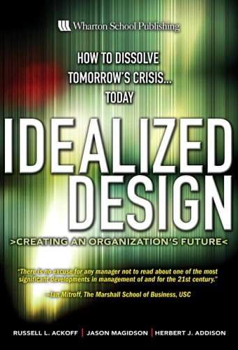 Idealized Design Creating an Organization's Future  2006 edition cover