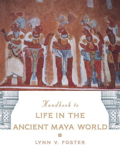 Handbook to Life in the Ancient Maya World   2005 edition cover
