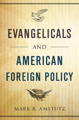 Evangelicals and American Foreign Policy   2014 edition cover