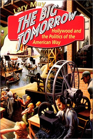 Big Tomorrow Hollywood and the Politics of the American Way  2000 edition cover