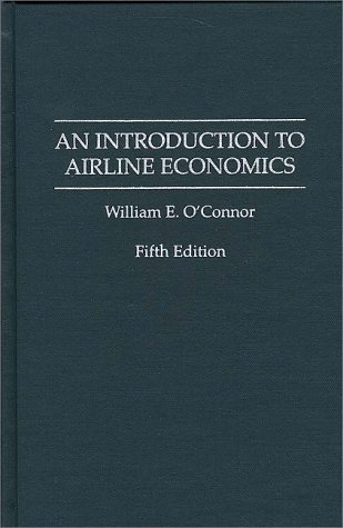 Introduction to Airline Economics  5th 1995 9780275948634 Front Cover