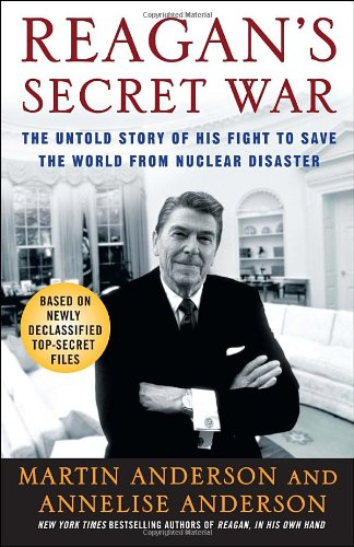 Reagan's Secret War The Untold Story of His Fight to Save the World from Nuclear Disaster N/A edition cover