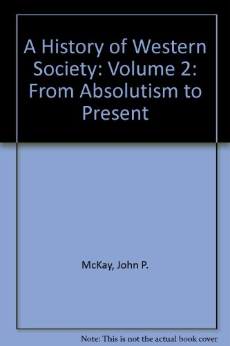 A History of Western Society: From Absolutism to Present 8th 2005 9780312683634 Front Cover