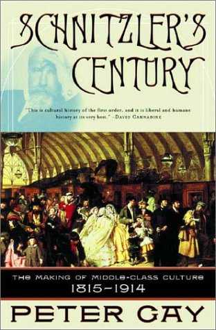 Schnitzler's Century The Making of Middle-Class Culture, 1815-1914  2002 (Reprint) 9780393323634 Front Cover