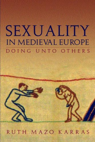 Sexuality in Medieval Europe Doing unto Others  2005 edition cover
