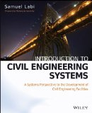 Introduction to Civil Engineering Systems A Systems Perspective to the Development of Civil Engineering Facilities  2014 edition cover