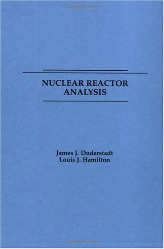 Nuclear Reactor Analysis  1st 1976 edition cover