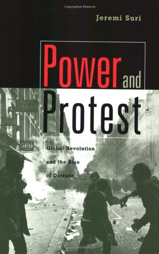 Power and Protest Global Revolution and the Rise of Detente  2003 edition cover