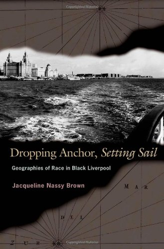 Dropping Anchor, Setting Sail Geographies of Race in Black Liverpool  2005 edition cover