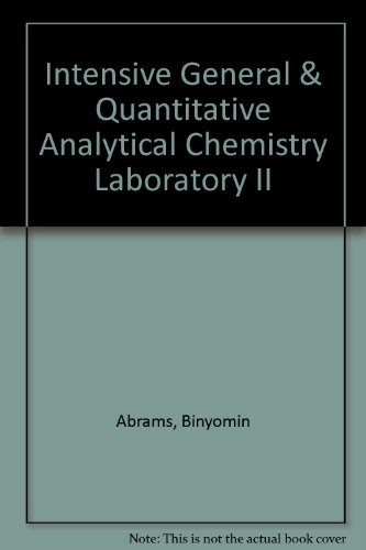 Intensive General and Quantitative Analytical Chemistry Laboratory II   2009 (Revised) 9780757574634 Front Cover