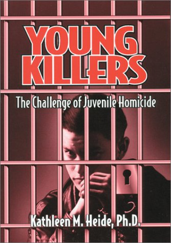 Young Killers The Challenge of Juvenile Homicide  1998 edition cover