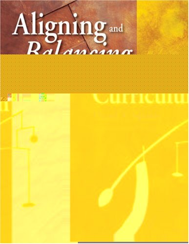 Aligning and Balancing the Standards-Based Curriculum   2004 edition cover