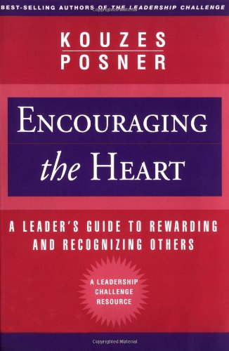 Encouraging the Heart A Leader's Guide to Rewarding and Recognizing Others  1999 edition cover
