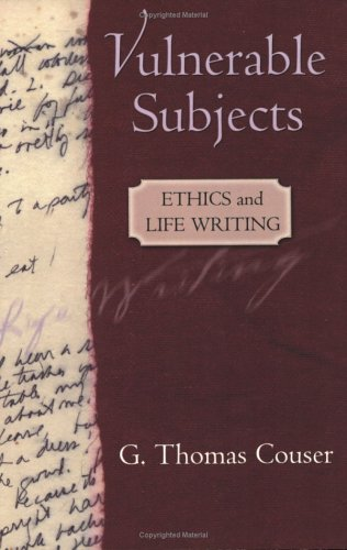 Vulnerable Subjects Ethics and Life Writing  2004 edition cover