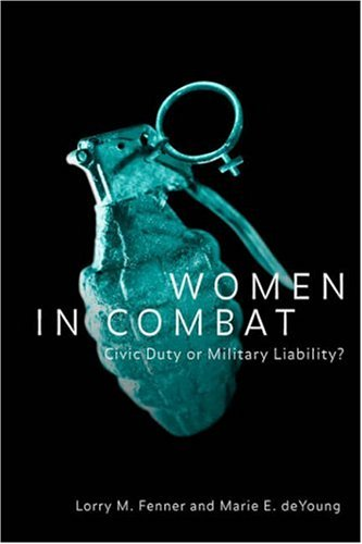 Women in Combat Civic Duty or Military Liability?  2001 edition cover