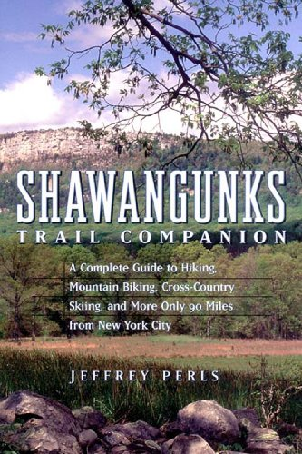 Shawangunks Trail Companion A Complete Guide to Hiking Mountain Biking Cross Country Skiing A  2003 9780881505634 Front Cover