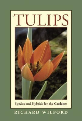 Tulips Species and Hybrids for the Gardener  2006 9780881927634 Front Cover