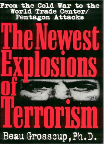 Newest Explosions of Terrorism From the Cold War to the World Trade Center - Pentagon Attacks 4th 1998 (Revised) 9780882821634 Front Cover