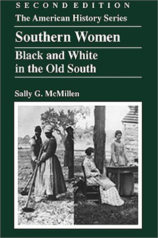Southern Women Black and White in the Old South 2nd 2002 edition cover