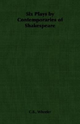 Six Plays by Contemporaries of Shakespea  N/A 9781406790634 Front Cover