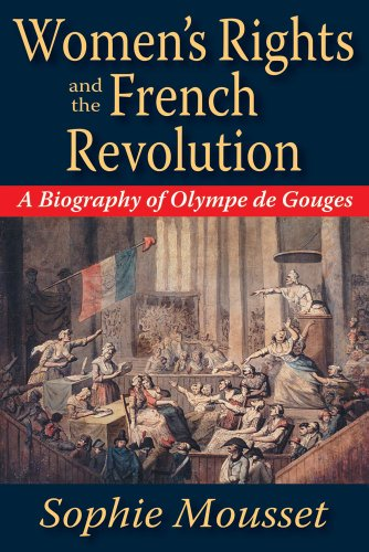 Women's Rights and the French Revolution A Biography of Olympe de Gouges  2014 edition cover