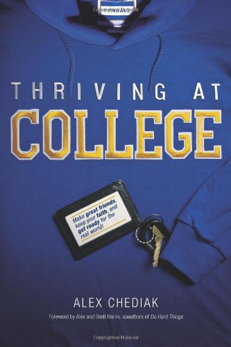 Thriving at College Make Great Friends, Keep Your Faith, and Get Ready for the Real World!  2011 edition cover