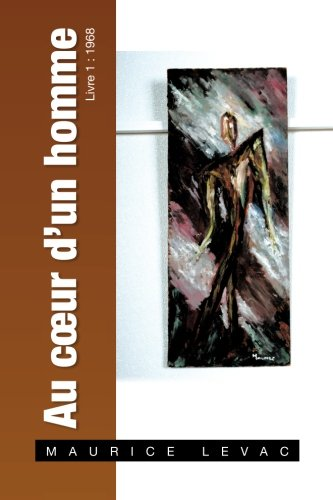 Au Coeur D'un Homme: Lettre D'un Serviteur + Son Maetre Livre 1 : 1968  2013 9781483610634 Front Cover