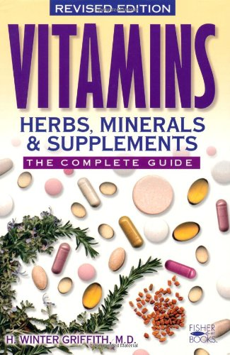 Vitamins, Herbs, Minerals, and Supplements The Complete Guide  2000 (Revised) 9781555612634 Front Cover