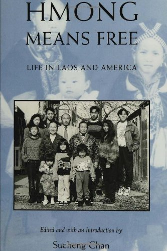Hmong Means Free Life in Laos and America N/A 9781566391634 Front Cover