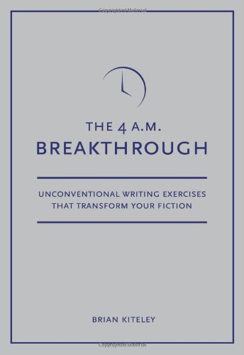 4 A. M. Breakthrough Unconventional Writing Exercises That Transform Your Fiction  2009 edition cover