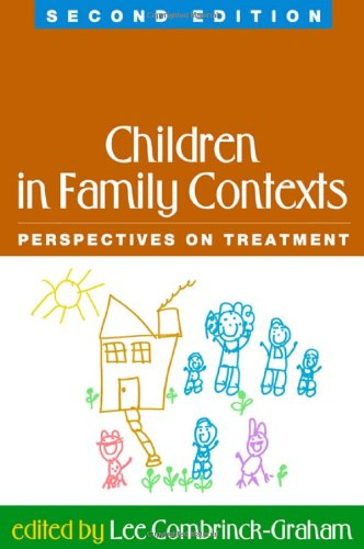 Children in Family Contexts Perspectives on Treatment 2nd 2006 (Revised) edition cover
