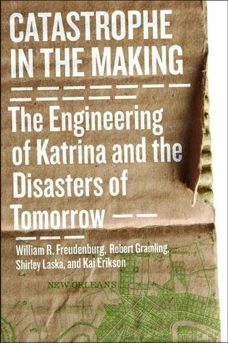 Catastrophe in the Making The Engineering of Katrina and the Disasters of Tomorrow N/A edition cover