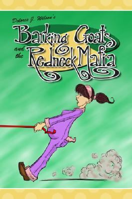 Barking Goats and the Redneck Mafia   2005 9781932815634 Front Cover