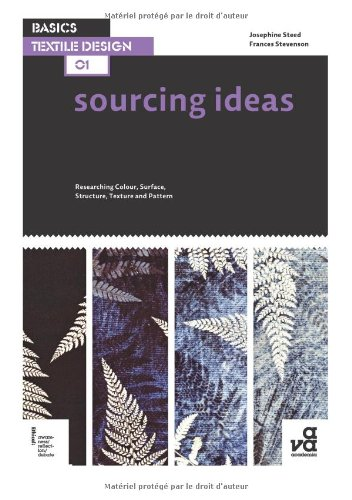 Sourcing Ideas Researching Colour, Surface, Structure, Texture and Pattern  2012 edition cover
