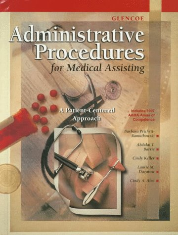 Glencoe Administrative Procedures for Medical Assisting A Patient-Centered Approach  1999 (Student Manual, Study Guide, etc.) edition cover