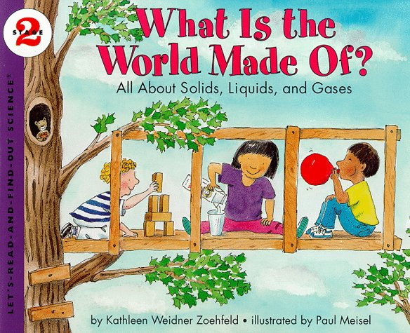 What Is the World Made Of? All about Solids, Liquids, and Gases  1998 edition cover