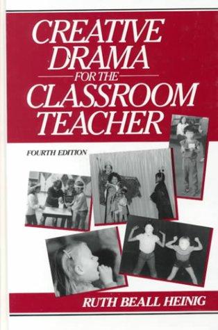 Creative Drama for the Classroom Teacher  4th 1993 edition cover