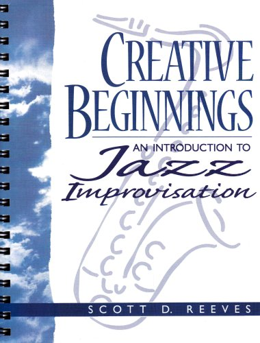 Creative Beginnings An Introduction to Jazz Improvisation 1st 1997 9780133454635 Front Cover