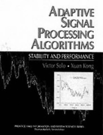 Adaptive Signal Processing Algorithms Stability and Performance 1st 1994 edition cover